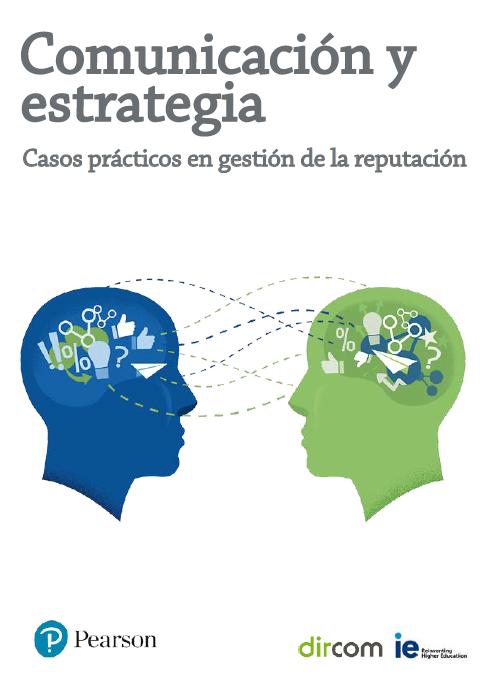 Comunicación y estrategia. Casos prácticos en gestión de la reputación (Formato ePub)