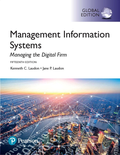 Management Information Systems: Managing the Digital Firm, Global Edition, 15/E (enhanced e-Book VS 12m)