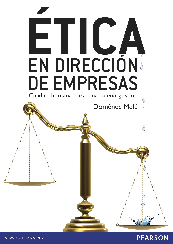 Resultado de imagen de etica en dirección de empresas pearson